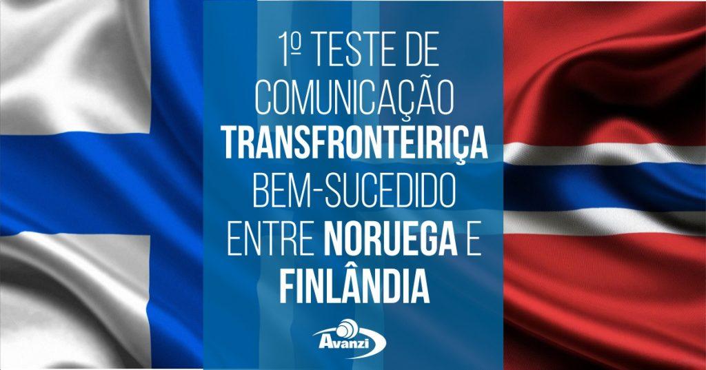 Teste bem-sucedido de Comunicação Transfronteiriça entre a Noruega e a Finlândia - Grupo Avanzi