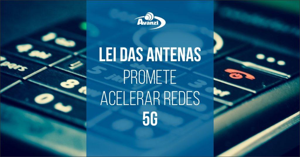 Lei das Antenas promete acelerar redes 5G